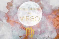 Full Moon In Virgo, February 2019 - The Witches Box Virgo Moon Sign, Virgo And Pisces, Moon Signs, Mercury In Pisces, Money Spells That Work, Lunar Phase, Report Writing, Moon Magic, Time To Celebrate
