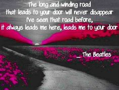 The long and winding road.....