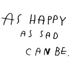 (c) wastedrita as happy as sad can be.