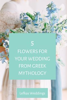 5 Flowers For Your Wedding From Greek Mythology. Find out the flowers in Persephones's bouquet which you can use at your destination wedding in Greece by luxury planner Lefkas Weddings
