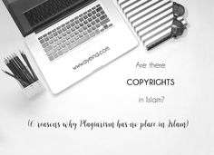 6 reasons why plagiarism has no place in Islam - with references from Quránic verses, ahadith, quotes of the salaf defining tadlis (deceptive attribution) and real life experiences of Muslim writers/artists.