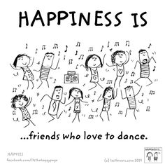 Happiness is...friends who love to dance...