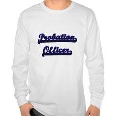 Probation Officer Classic Job Design Tee T Shirt, Hoodie Sweatshirt