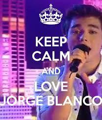 keep calm and love jorge blanco