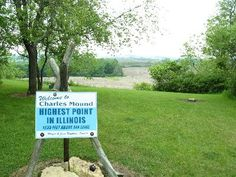 Charles Mound is a gentle, 1,235-foot (376 m) high hill in Illinois, near the small town of Scales Mound and 11 miles (18 km) northeast of Galena. It is the highest natural point in the state.