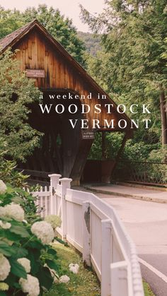 How to spend 48 hours in Woodstock Vermont