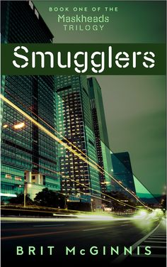 What happens when 95% of all the women on Earth die? For Andy, it just means one thing: Hide. SMUGGLERS, the first book in the speculative fiction series The Maskheads.