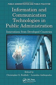 Download free Information and Communication Technologies in Public Administration: Innovations from Developed Countries (Public Administration and Public Policy) pdf