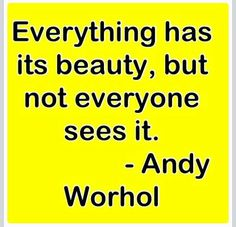 Everything has its beauty but not everyone sees it famous quotes andy warhol inspiration quotes by famous people andy warhol quotes andy warhol quotes with pictures internet quotes andy warhol inspirational quotes andy warhol quotes from andy warhol Famous Artist Quotes, Quotes By Famous People, Famous Quotes, Famous Artists, Motivational Words, Inspirational Quotes, Andy Warhol Quotes, Internet Quotes, Senior Quotes