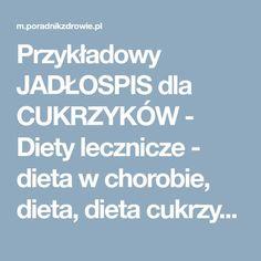 Przykładowy JADŁOSPIS dla CUKRZYKÓW - Diety lecznicze - dieta w chorobie, dieta, dieta cukrzycowa, dieta wątrobowa, dieta antyrakowa - poradnikzdrowie.pl
