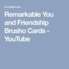 Remarkable You and Friendship Brusho Cards - YouTube