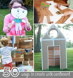 50 ways to create with cardboard #kids #kidscrafts #crafts