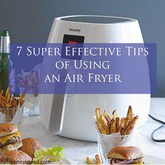 7 Super Effective Tips of Using an Air Fryer