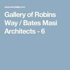 Gallery of Robins Way / Bates Masi Architects - 6