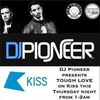 Tough Love B2B DJ Pioneer - Kiss FM Uk by Tough Love. on SoundCloud