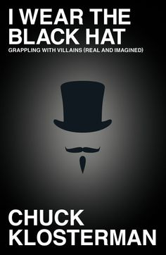 Chuck Klosterman bookcov galor, books, chuck klosterman, book read, popular read, black hat, book covers, top hats, grappl