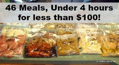 46 Meals, Under 4 hours for less than $100~ Freezer meals on the cheap by A Turtle's Life for Me