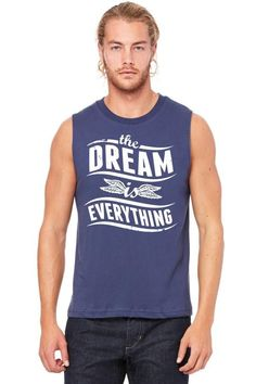 the dream is everything Muscle Tank
