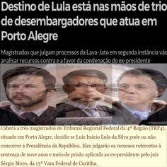 Destino do Lula [Zero Hora] http://zh.clicrbs.com.br/rs/noticias/politica/noticia/2017/07/destino-de-lula-esta-nas-maos-de-trio-de-desembargadores-que-atua-em-porto-alegre-9839826.html ②⓪①⑦ ⓪⑦ ①③ #LulaNaCadeia