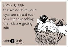 Mom Sleep-every weekend! luckily 7am is sleeping in for me at this point lol