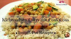 * Instant Pot Rezepte ~ Kichererbsen Curry mit Cous-Cous *
