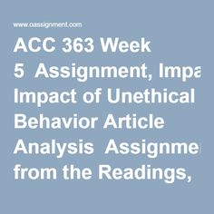ACC 363 Week 5  Assignment, Impact of Unethical Behavior Article Analysis  Assignments from the Readings, Ernest Banks Company  Learning Team Assignment, Ratio Analysis Memo and Presentation