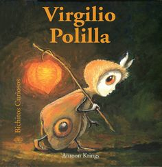 Virgilio Polilla (Bichitos curiosos series) (Spanish Edition): Antoon Krings: 9788498010596: Amazon.com: Books