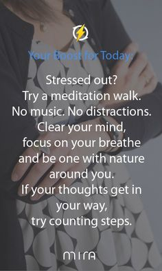 Stressed out? Go for a yoga walk. Be conscious of every step you take, breathe deeply and try to clear your mind. If you need music, listen to soothing songs. You'll feel om-azing.