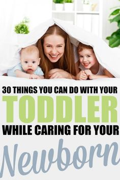 30 Things You Can Do with Your Toddler While Caring for Your Newborn to keep them happy and entertained. Parenting ideas to help get you through the day!
