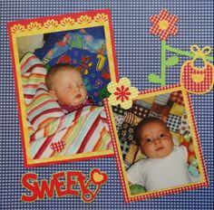 "Baby Album 1 Inspiration: The quilt she is laying on. The title ""Sweet"" and the clothesline are both from Cricut's Baby Steps. (L)"