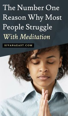 The Number One Reason Why Most People Struggle With Meditation