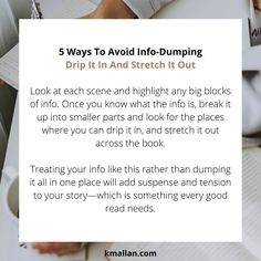 Drip It In And Stretch It Out. Taken from the #blog post, 5 Ways To Avoid Info-Dumping. #wednesdaywisdom #writers #writingcommunity #writingtruths #writingtips #writersofinstagram #authorsofinstagram #writerscafe #writingproblems #writingadvice Writing Problems, Wednesday Wisdom, Writing Advice, 5 Ways, Writer, Author, Reading, Writers, Reading Books