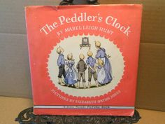 1943 The Peddler's Clock~Mabel Hunt~Bartering Milk Cow for Clock Childrens Story