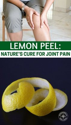 Remedies For Knee Pain Lemon Peel: Nature's Cure for Joint Pain - The lemon peel is loaded with lemon oil, citronella and phellandrene along with acids of citric, formic and magic. Natural Remedies For Arthritis, Rheumatoid Arthritis Treatment, Knee Arthritis, Natural Headache Remedies, Headache Relief, Pain Relief, Knee Pain, Alternative Medicine, Home Remedies