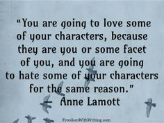 Writing (Your characters, Anne Lamott) Writing Memes, Book Writing Tips, Writing Help, Writing Prompts, Writing Characters, Writing Ideas, Writer Quotes, Book Quotes, Quotes About Writers