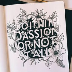 """Hand drawn lettering by Steph Baxter """"do it with passion or not at all."""" Love the quote and the style of this piece."""