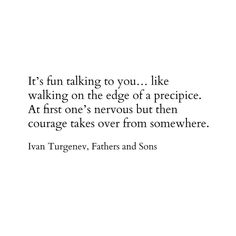 "INTJ:  talk to me, if you dare.  (INTJ humor...maybe...)   ""It's fun talking to  you ..."" -Ivan Turgenev"