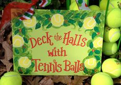 """Hand Painted, Christmas Tennis """"Deck the Halls with Tennis Balls"""" sign on Etsy, $30.00"""