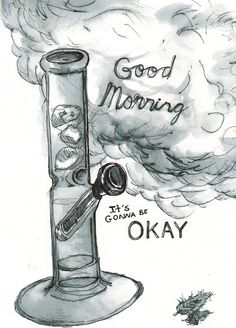 wake n bake n make your day great