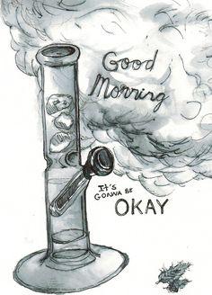 wake n bake n make your day great