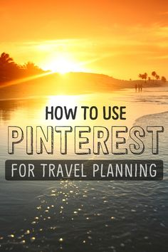 Insider Tips - How to use Pinterest for travel planning