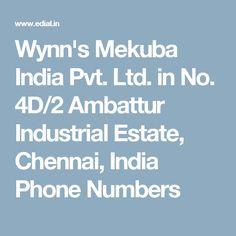 Wynn's Mekuba India Pvt. Ltd. in No. 4D/2 Ambattur Industrial Estate, Chennai, India Phone Numbers