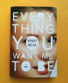 Everything You Want Me To Be Jacket design: Jamie Keenan Art director: Albert Tang Atria/Emily Bessler Books Sneak peek in early January, full of twists and turns, Everything You Want Me to Be reconstructs a year in the life of a dangerously mesmerizing young woman, during which a small town's darkest secrets come to the forefront...and she inches closer and closer to her death. #EveryThingYouWantMeToBe #MindyMejia #books #bookstagram #igreads #bookart #bookdesign #booknerd #booknerdigans...