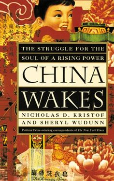 China Wakes: The Struggle For The Soul Of A Rising Power by Nicholas D. Kristof, Sheryl WuDunn (1994) #toread @goodreads ... China, culture, nonfiction, history, Asia, politics, travel