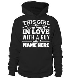 # This Girl Is Very Much In Love... .  Enter a name in the textboxbelow and click OKto create your very own custom shirt!Guaranteed safe checkout:PAYPAL | VISA | MASTERCARDClick the green buttonto pick your size and order!