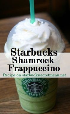 Make this St. Patrick's Day a festive one with a Starbucks Secret Menu Shamrock Frappuccino! Recipe here: http://starbuckssecretmenu.net/shamrock-frappuccino-starbucks-secret-menu/