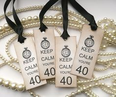 Keep Calm You're 40 Birthday Tags with Clock - Set of 4 Vintage Style Tags - Black Satin Ribbon