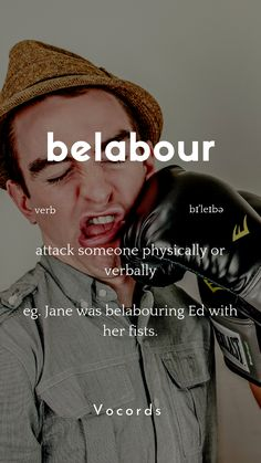 belabour means to attack someone physically or verbally. Test drive the biggest and best Web Platform in the world for 7 days FREE