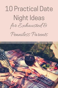 10 Date Night Ideas for Exhausted & Penniless Parents