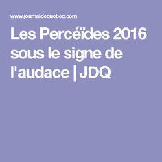 Les Percéïdes 2016 sous le signe de l'audace | JDQ
